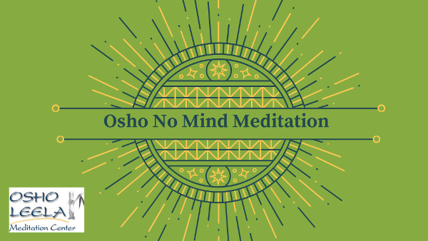 Osho No Mind Meditation